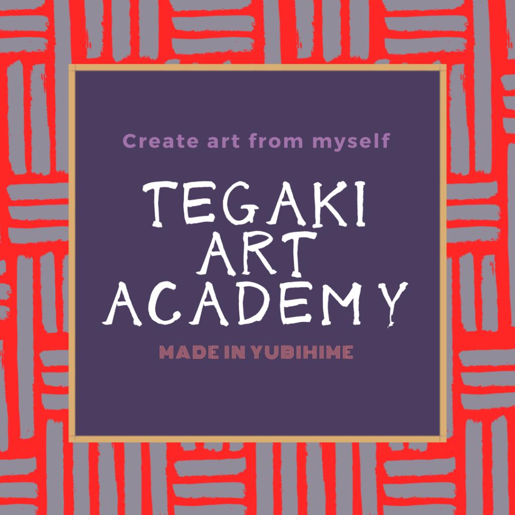 TEGAKI ART ACADEMY